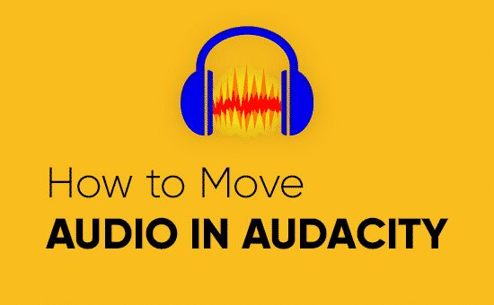how to move audio in audacity