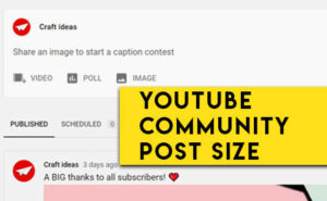 YouTube Community Post Size For Images and Gifs